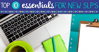 Top Ten Essentials for New SLPs