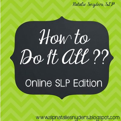 How to Find Time For It All, Online SLP Edition