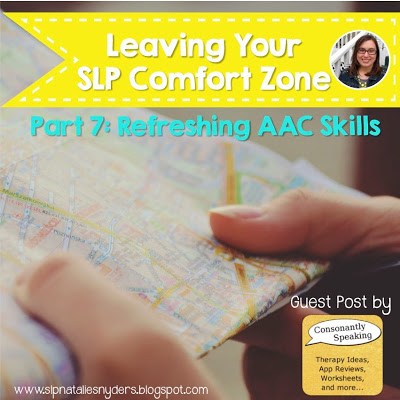 Stepping Outside Your SLP Comfort Zone – Refreshing AAC Skills