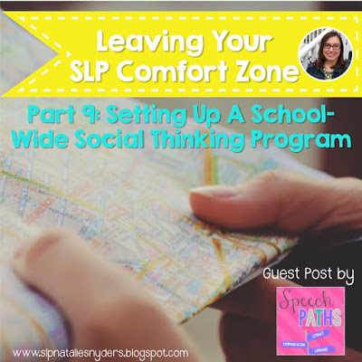 Stepping Outside Your SLP Comfort Zone – Setting Up A School Wide Social Thinking Program