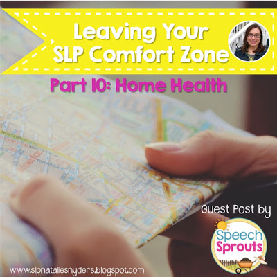 Stepping Outside Your SLP Comfort Zone: Home Health