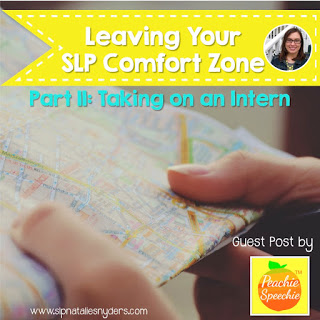 Stepping Outside Your SLP Comfort Zone: Taking on a Student