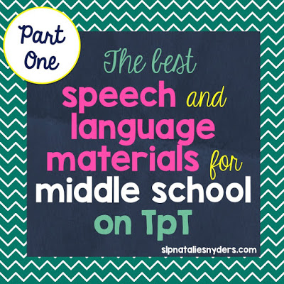 Speech-Language Therapy – Middle School Materials Round Up (Part 1)