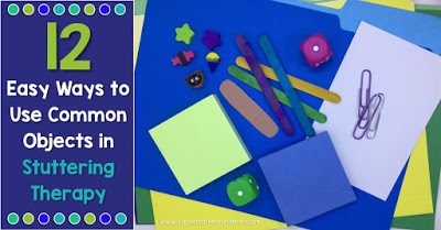 12 Easy Ways to Use Common Objects in Stuttering Therapy