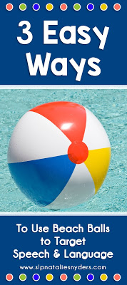 3 easy ways to use a beach ball in speech-language therapy to target common goals