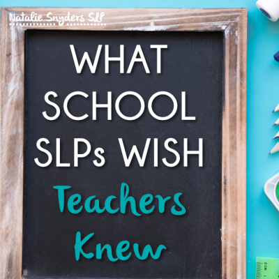 What School SLPs Wish Teachers Knew