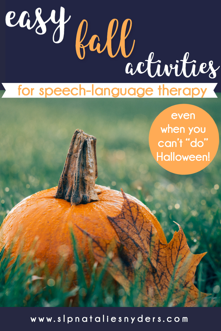 Easy Fall Activities for SLPs (Even When You Can't Celebrate Halloween!)