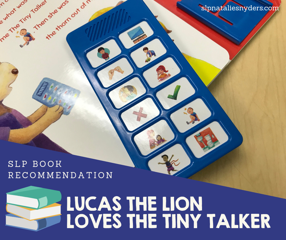 SLP Book Recommendation: Lucas the Lion Loves the Tiny Talker.  Natalie Snyders, SLP blog