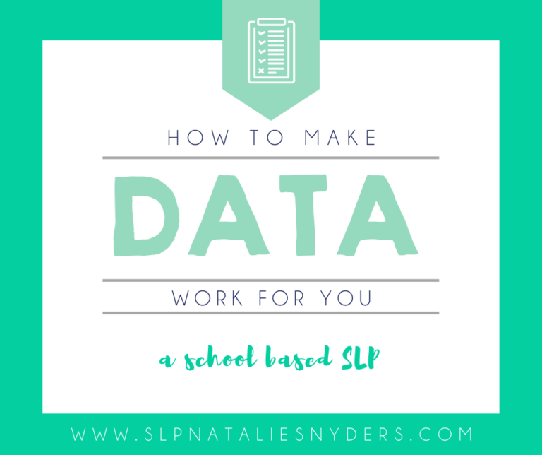 How to Make Data Work for You as a School Based SLP