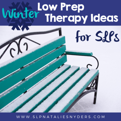Easy, Low Prep Winter Therapy Ideas for School SLPs