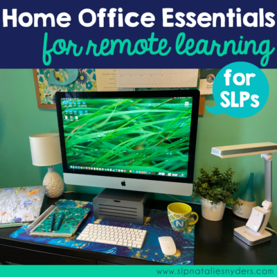 Home Office Essentials for Remote Learning for SLPs
